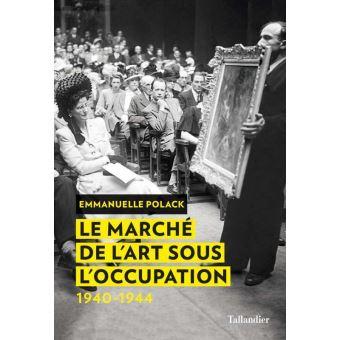 #Vendredi lecture – Emmanuelle Polack – Le marché de l'art sous l'Occupation
